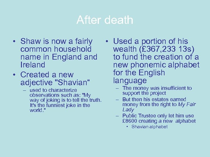 After death • Shaw is now a fairly • Used a portion of his