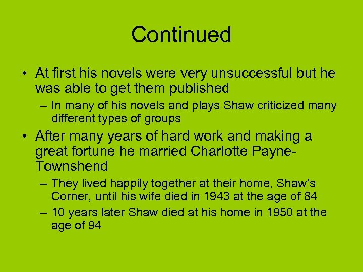 Continued • At first his novels were very unsuccessful but he was able to