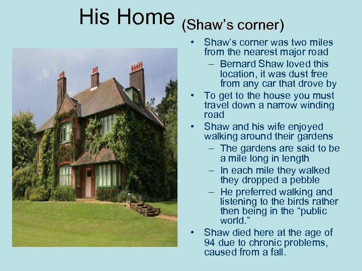 His Home (Shaw's corner) • Shaw's corner was two miles from the nearest major