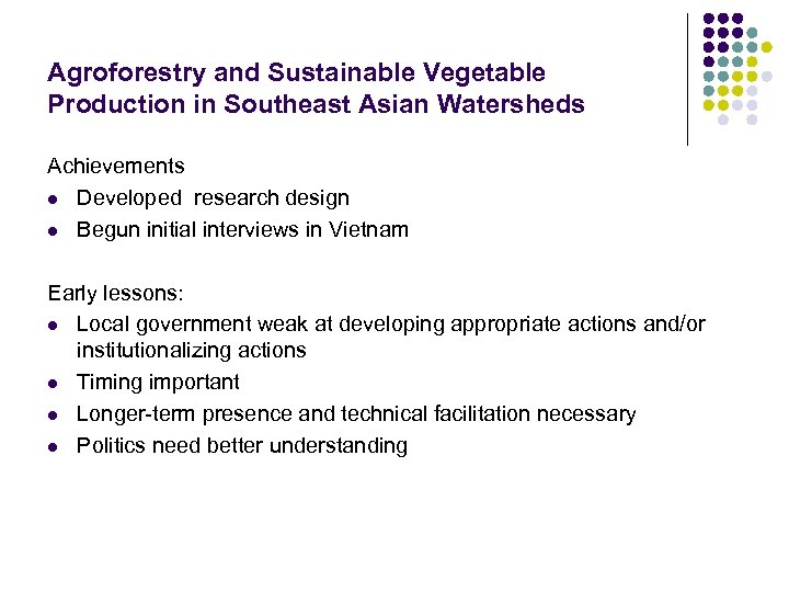 Agroforestry and Sustainable Vegetable Production in Southeast Asian Watersheds Achievements l Developed research design