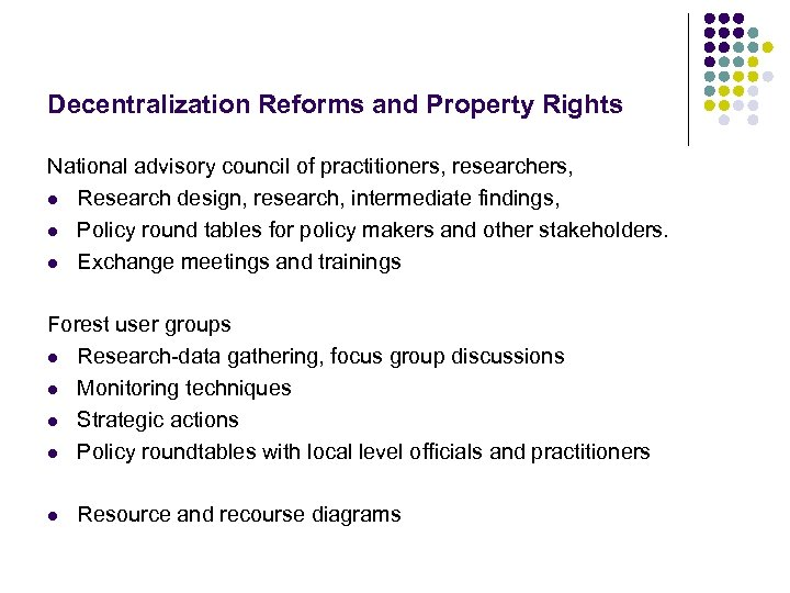 Decentralization Reforms and Property Rights National advisory council of practitioners, researchers, l Research design,
