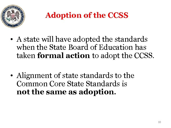 Adoption of the CCSS • A state will have adopted the standards when the