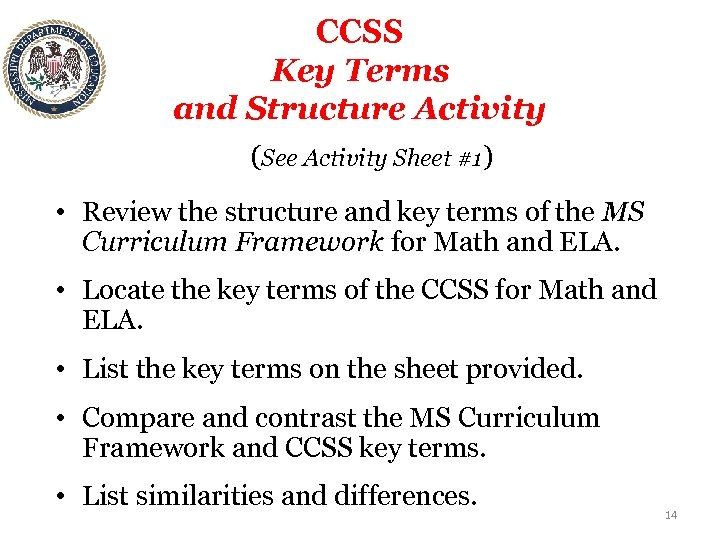 CCSS Key Terms and Structure Activity (See Activity Sheet #1) • Review the structure