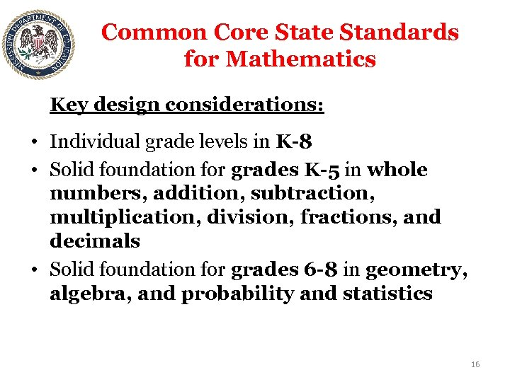 Common Core State Standards for Mathematics Key design considerations: • Individual grade levels in