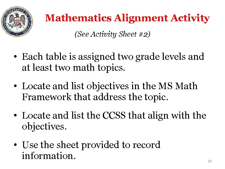 Mathematics Alignment Activity (See Activity Sheet #2) • Each table is assigned two grade