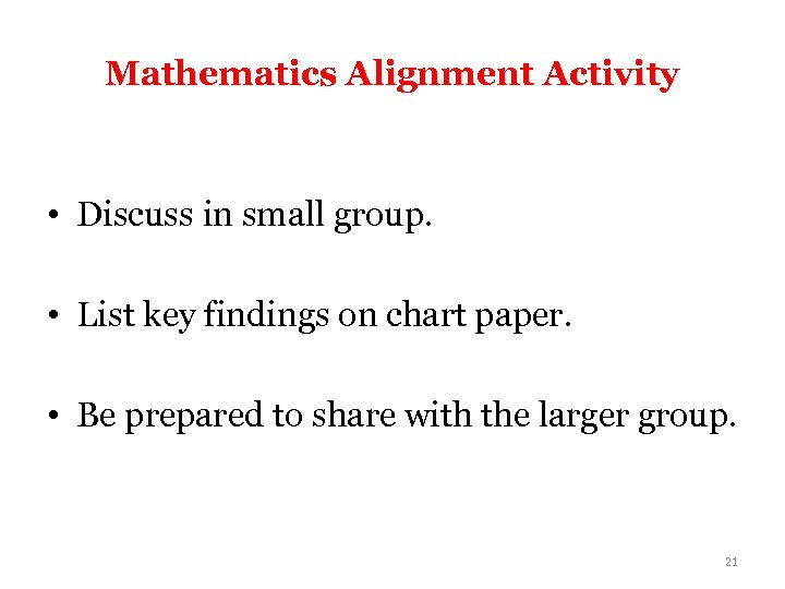Mathematics Alignment Activity • Discuss in small group. • List key findings on chart