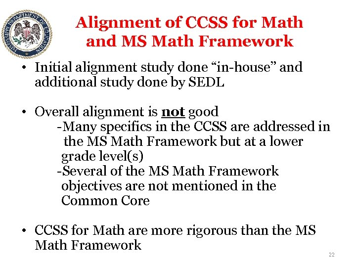 Alignment of CCSS for Math and MS Math Framework • Initial alignment study done