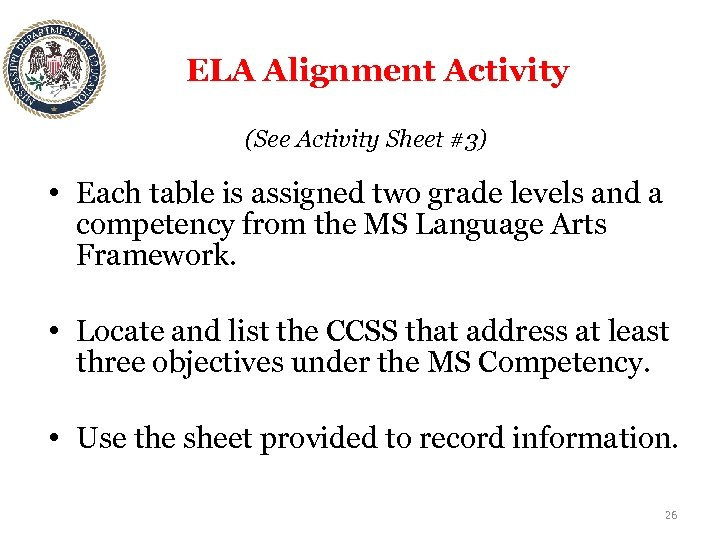 ELA Alignment Activity (See Activity Sheet #3) • Each table is assigned two grade