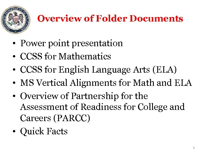 Overview of Folder Documents • • • Power point presentation CCSS for Mathematics CCSS