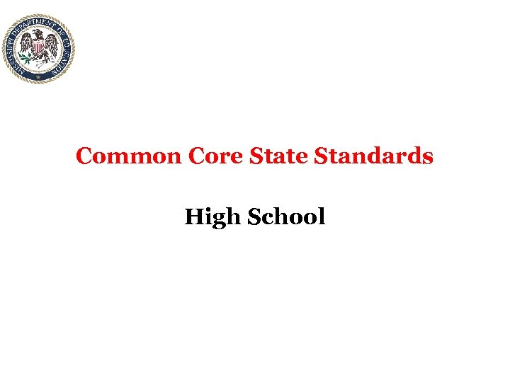 Common Core State Standards High School