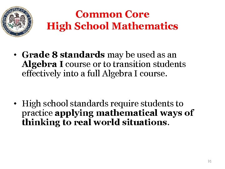 Common Core High School Mathematics • Grade 8 standards may be used as an