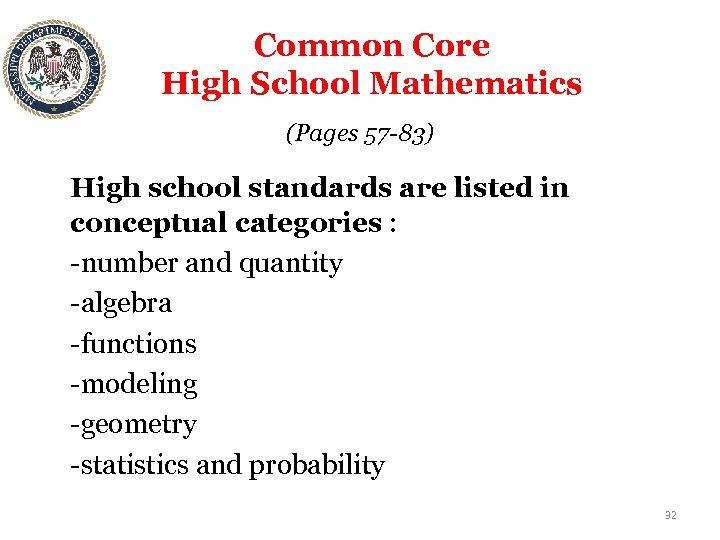 Common Core High School Mathematics (Pages 57 -83) High school standards are listed in