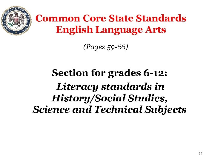 Common Core State Standards English Language Arts (Pages 59 -66) Section for grades 6