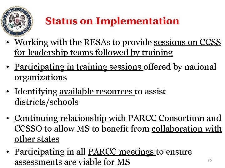 Status on Implementation • Working with the RESAs to provide sessions on CCSS for