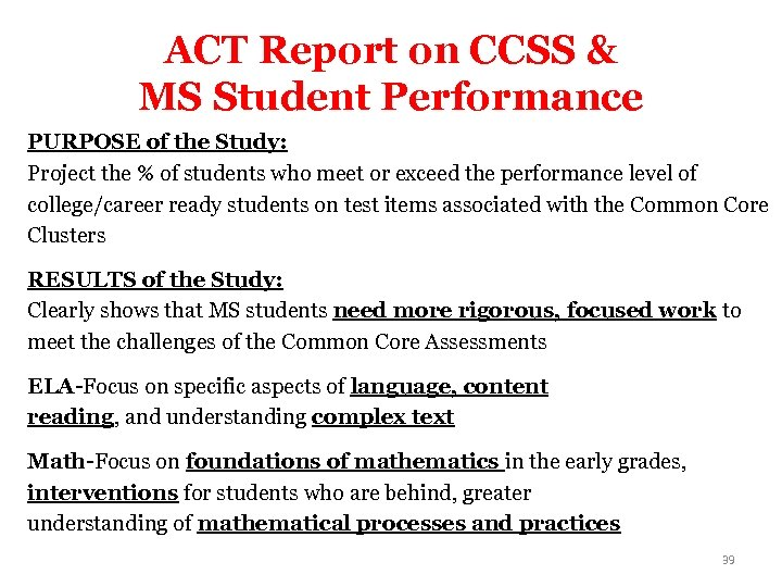 ACT Report on CCSS & MS Student Performance PURPOSE of the Study: Project the