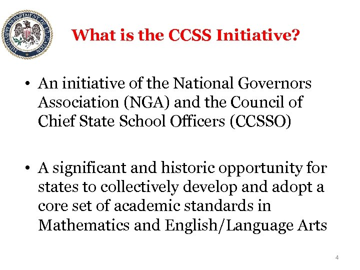 What is the CCSS Initiative? • An initiative of the National Governors Association (NGA)