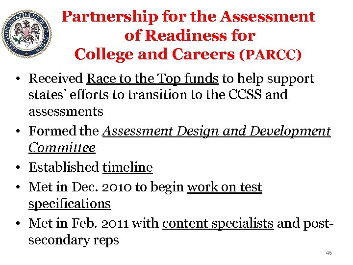 Partnership for the Assessment of Readiness for College and Careers (PARCC) • Received Race