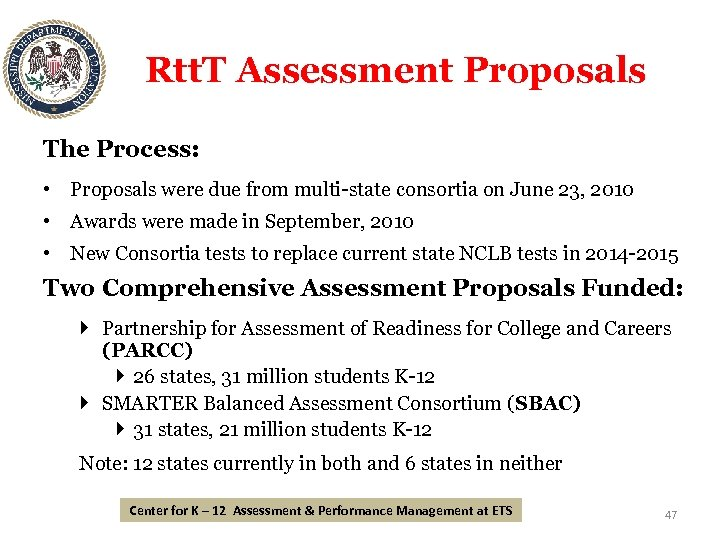 Rtt. T Assessment Proposals The Process: • Proposals were due from multi-state consortia on