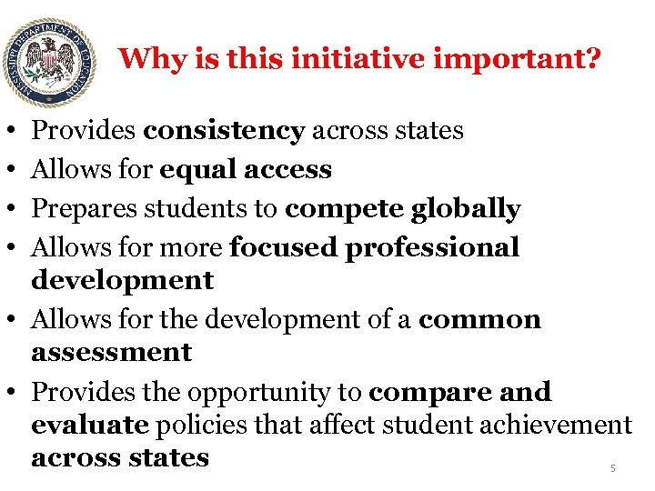 Why is this initiative important? • • Provides consistency across states Allows for equal