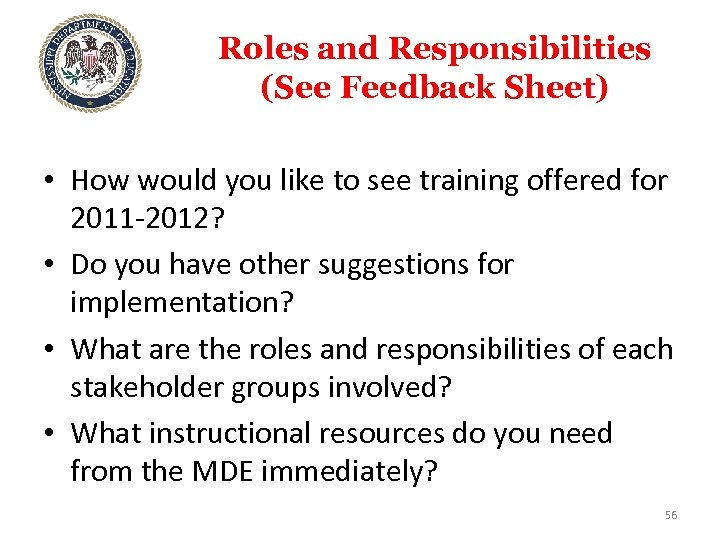 Roles and Responsibilities (See Feedback Sheet) • How would you like to see training