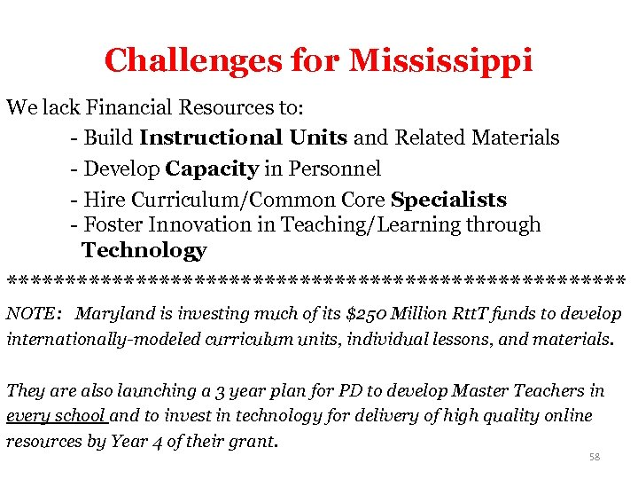 Challenges for Mississippi We lack Financial Resources to: - Build Instructional Units and Related