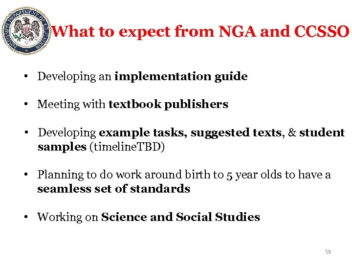 What to expect from NGA and CCSSO • Developing an implementation guide • Meeting