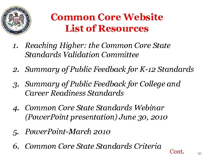 Common Core Website List of Resources 1. Reaching Higher: the Common Core State Standards