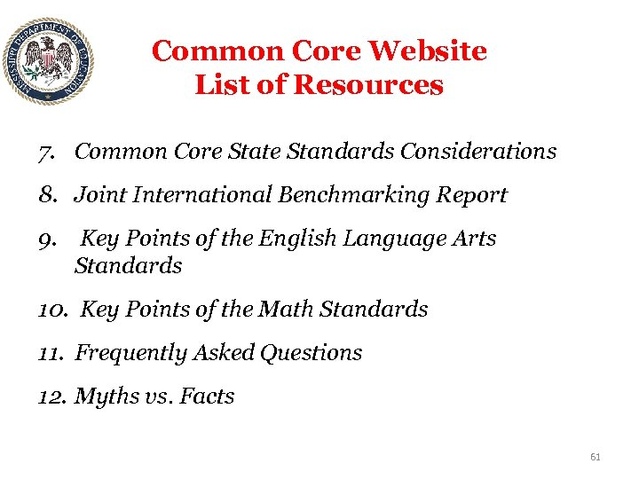 Common Core Website List of Resources 7. Common Core State Standards Considerations 8. Joint