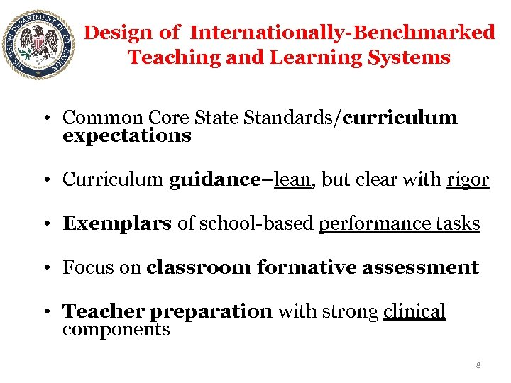 Design of Internationally-Benchmarked Teaching and Learning Systems • Common Core State Standards/curriculum expectations •
