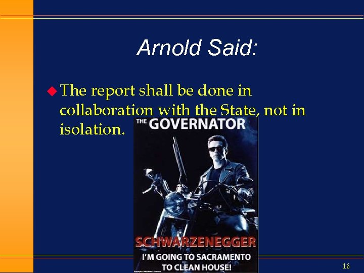 Arnold Said: u The report shall be done in collaboration with the State, not