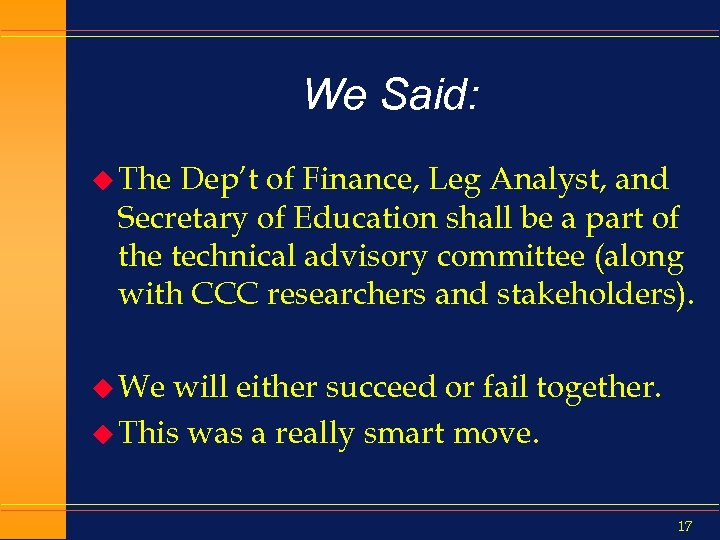We Said: u The Dep't of Finance, Leg Analyst, and Secretary of Education shall