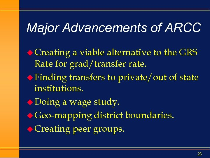 Major Advancements of ARCC u Creating a viable alternative to the GRS Rate for