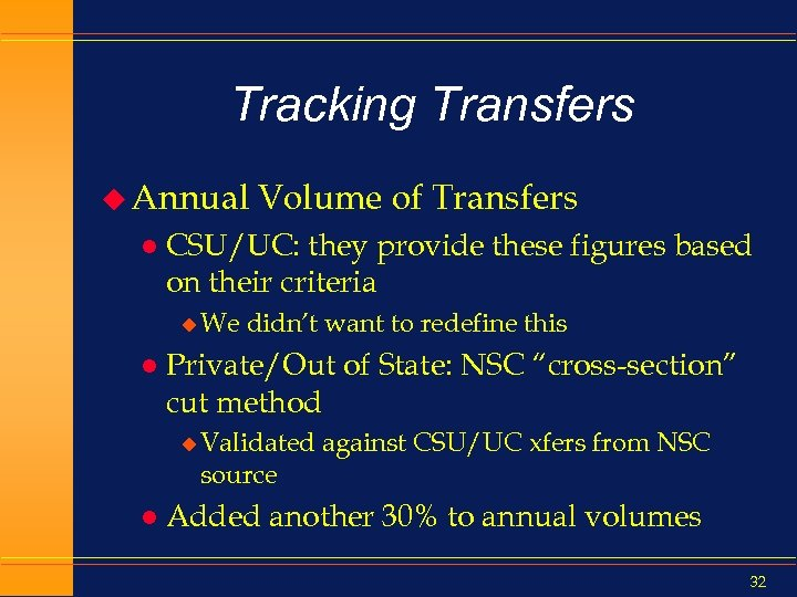 Tracking Transfers u Annual l CSU/UC: they provide these figures based on their criteria