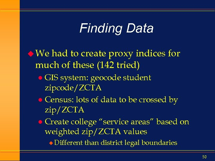Finding Data u We had to create proxy indices for much of these (142