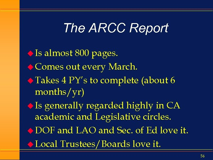 The ARCC Report u Is almost 800 pages. u Comes out every March. u