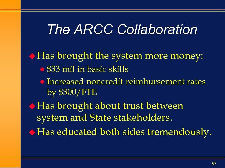 The ARCC Collaboration u Has brought the system more money: $33 mil in basic