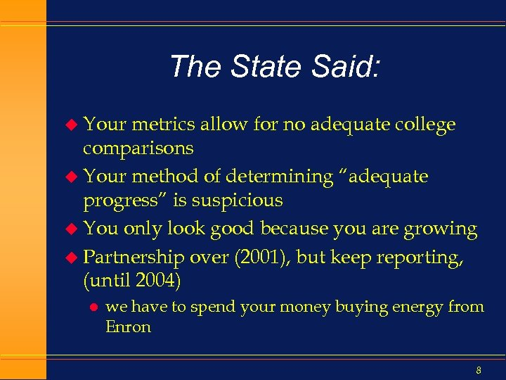 The State Said: u Your metrics allow for no adequate college comparisons u Your