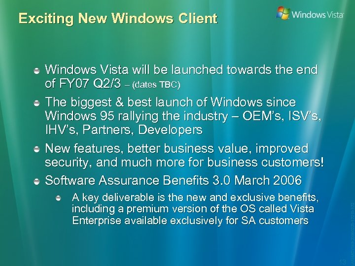 Exciting New Windows Client A key deliverable is the new and exclusive benefits, including