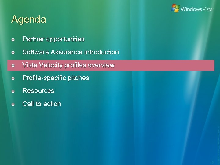 Agenda Partner opportunities Software Assurance introduction Vista Velocity profiles overview Profile-specific pitches Resources 18
