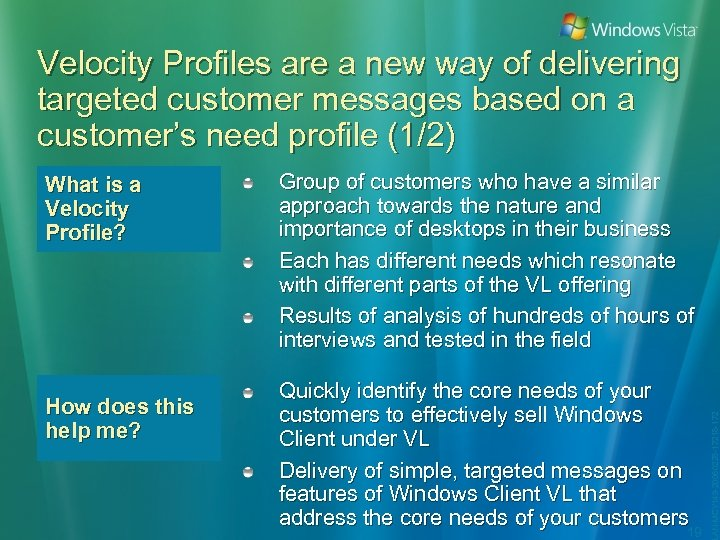 Velocity Profiles are a new way of delivering targeted customer messages based on a