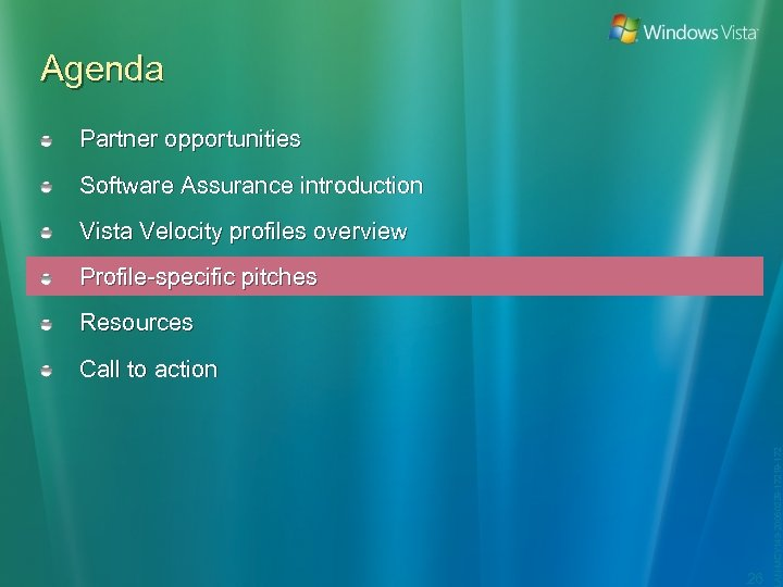 Agenda Partner opportunities Software Assurance introduction Vista Velocity profiles overview Profile-specific pitches Resources 26