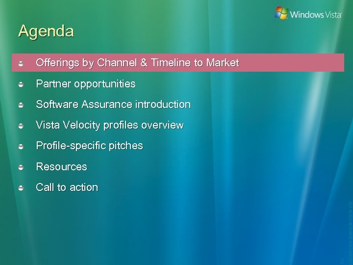Agenda Offerings by Channel & Timeline to Market Partner opportunities Software Assurance introduction Vista