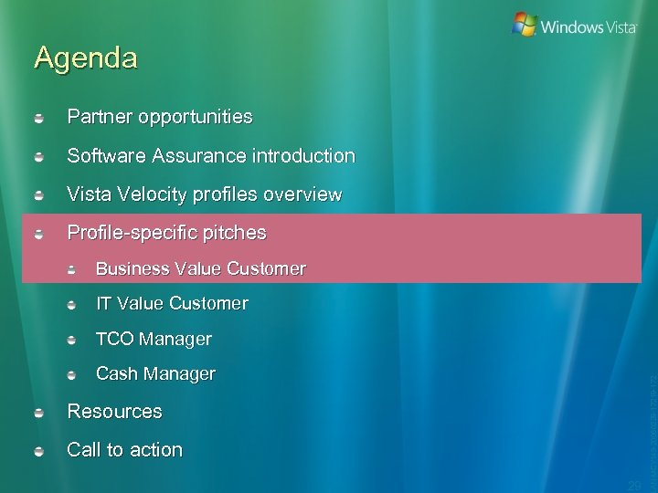Agenda Partner opportunities Software Assurance introduction Vista Velocity profiles overview Profile-specific pitches Business Value