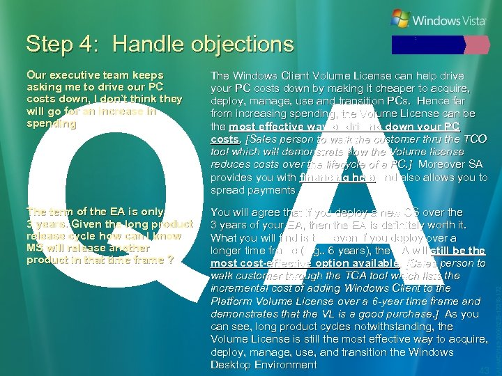 Step 4: Handle objections QA The Windows Client Volume License can help drive your