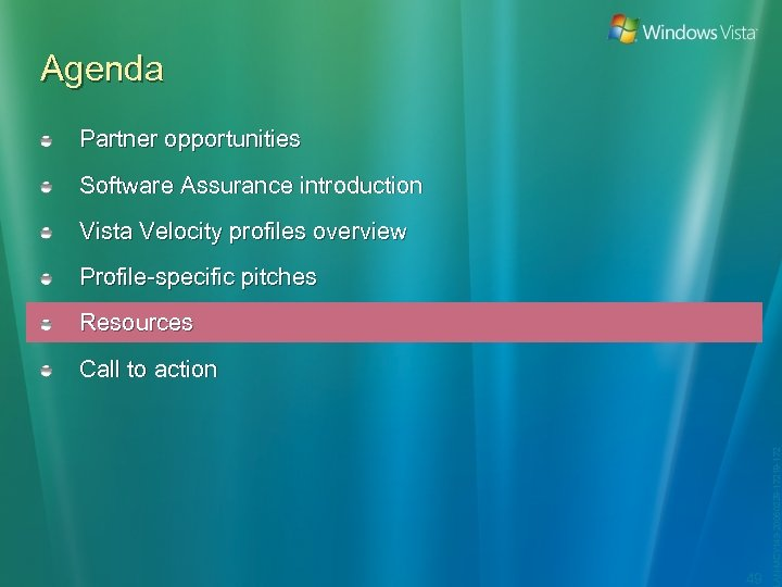 Agenda Partner opportunities Software Assurance introduction Vista Velocity profiles overview Profile-specific pitches Resources 49