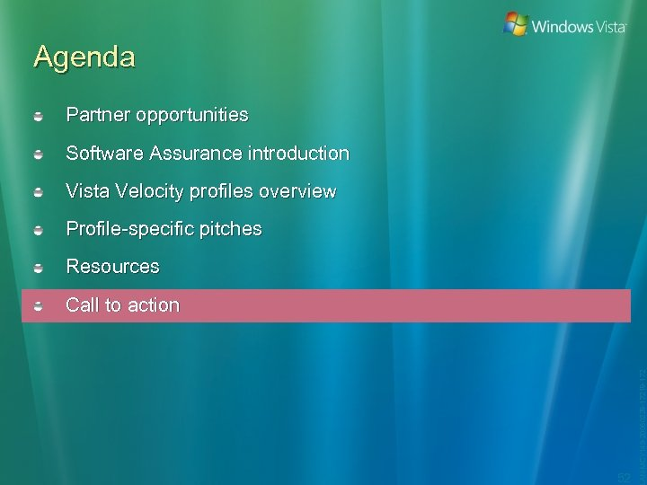 Agenda Partner opportunities Software Assurance introduction Vista Velocity profiles overview Profile-specific pitches Resources 52