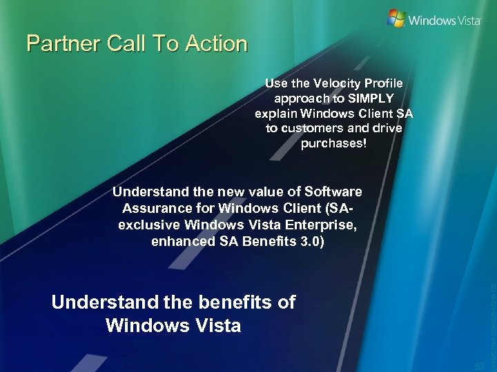 Partner Call To Action Use the Velocity Profile approach to SIMPLY explain Windows Client