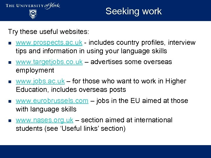 Seeking work Try these useful websites: n www. prospects. ac. uk - includes country