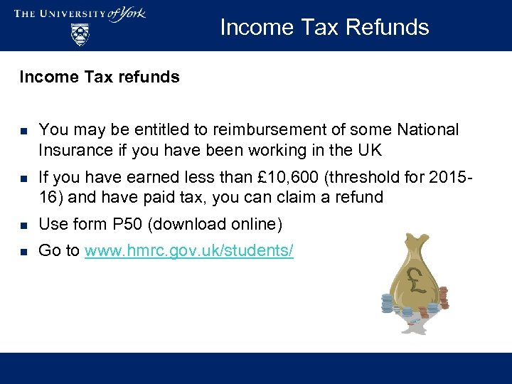 Income Tax Refunds Income Tax refunds n You may be entitled to reimbursement of