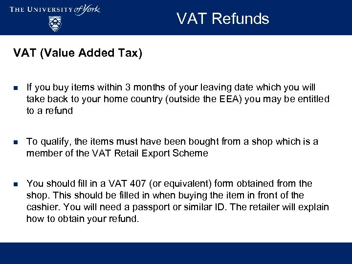 VAT Refunds VAT (Value Added Tax) n If you buy items within 3 months